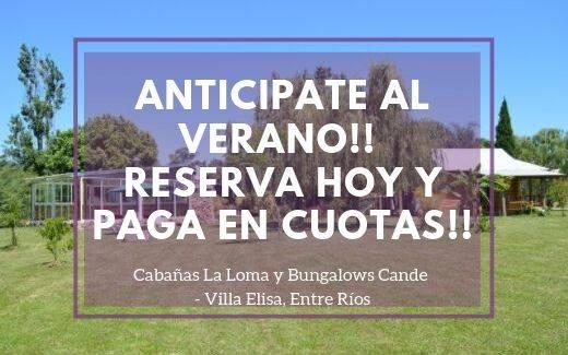 Reserva Anticipada en «Bungalows Cande» y «Cabañas La Loma»